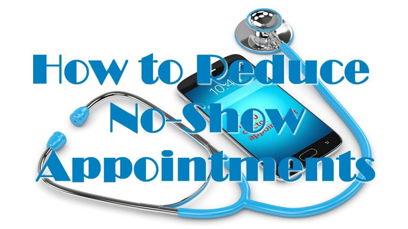 How to Reduce No-Show Appointments
